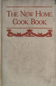 """The New Home Cook Book"" 
