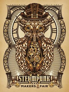 Steampunk Tendencies | Steampunk and Makers Fair by Lance LeBlanc #GraphicDesign #Owl #Steampunk