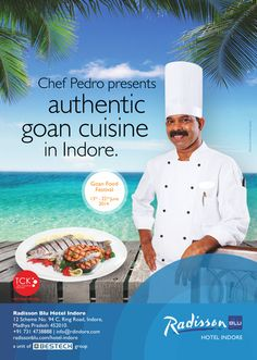 Authentic goan cuisine by Chef Pedro, to spice up your day. Only at TCK | Radisson Blu Hotel, Indore  Goan Food Festival | 13th - 22nd June 2014