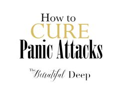 How to CURE Panic Attacks - The Beautiful Deep Over all of the months that I had panic attacks I was trying desperately to gain control, to be in control. I hate the crazy out-of-control feeling of a panic attack. Hate it! I would read the Bible, memorize verses on scripture and quote them while going through the attacks. Most of the time fear stayed and peace seemed distant... #AnxietyMyOldFriend