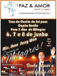 Paz e AmorComunidade Apostólica tem o prazer de trazer da Coréia do Sul para Capão Bonito e Regiãoo Pastor Jhon Sang Won para sua cruzada de milagres