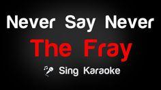 The Fray - Never Say Never Karaoke Lyrics