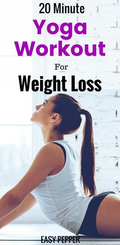 This 20 Minute Yoga Workout For Weight Loss is all you need to Lose weight fast and yeah, lose belly fat fast as well. Yoga For Weight Loss   Yoga for Abs   Yoga For Beginners   Yoga Inspiration   Yoga Poses For Weight Loss #yogaforweightloss #yogaworkoutforweightloss #yogaforbeginners #EasyPepper