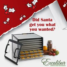 Did Santa Get You Want You Wanted? Share your comments with Excalibur Dehydrators on Facebook!