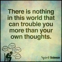 """""""There is nothing in this world that can trouble you more than your own…"""