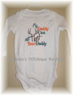 My Daddy Can Out Hunt Your Daddy by AYBoutique on Etsy, $20.00