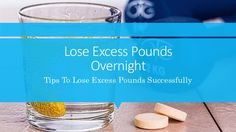 Lose Excess Pounds Overnight - Tips To Lose Excess Pounds Successfully #weightloss #loseweightfast #loseweightfastandeasy #fatloss #loseweight
