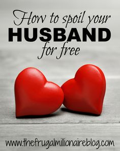 How to spoil your husband without spending money - the frugal millionaire