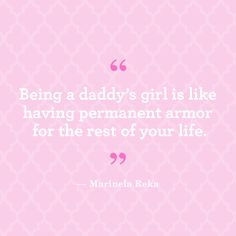 """Quotes about family for Father's Day: """"Being a daddy's girl is like having permanent armor for the rest of your life. Daddys Girl Quotes, Daddy Daughter Quotes, Daddy's Little Girl Quotes, Daddy Quotes, Daddy Dom Little Girl, Father Quotes, Daddys Little, Family Quotes, Book Quotes"""
