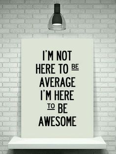 #not #average #be #awesome #startup #quotes #phrases #wise #words #startupwings