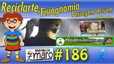 Reciclarte, Fisiognomia e Passagem de som no Programa Zmaro 186