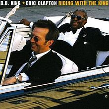 Riding with the King is a blues album by Eric Clapton and B.B. King that was released in 2000. It was their first collaborative album and won the 2000 Grammy Award for Best Traditional Blues Album.