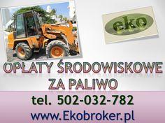Opłata środowiskowa za paliwo, opłata ochrony środowiska za samochód, obliczenie opłat za korzystanie ze środowiska, tel 502-032-782, http://ekobroker.pl/ ,