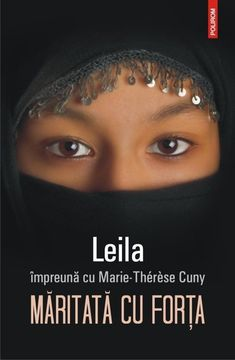 Leila, Marie-Therese Cuny - Maritata cu forta - My Books, Islam, Culture, Movies, Literature, Libros, Biography, Books, 2016 Movies