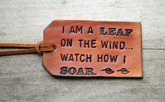 "Firefly. ""I am a leaf on the wind ... watch how I soar."" - Wash"