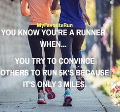 "Tag a friend if you have ever tried to convince them to run because it's ""only"" a certain amount of miles"