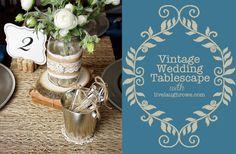 Fabulous Vintage Wedding Tablescape with LiveLaughRowe.com #vintage #wedding #diy