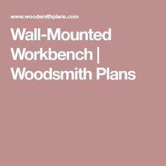 Wall-Mounted Workbench   Woodsmith Plans