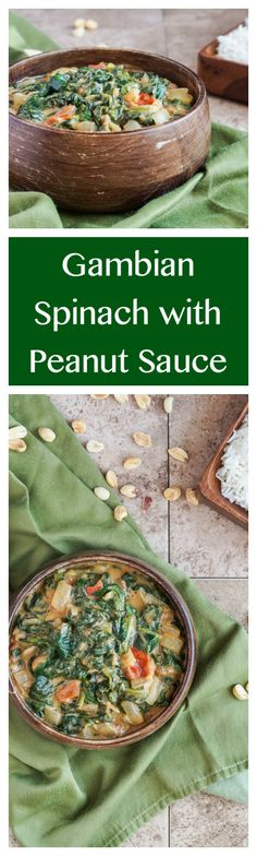 Healthy Green Recipes: Gambian Spinach with Peanut Sauce - Tara's Multicultural Table Peanut Sauce Recipe, Peanut Butter Recipes, Vegetarian Recipes, Healthy Recipes, Veggie Recipes, Healthy Food, West African Food, Nigerian Food, Greens Recipe