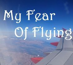 As much as I wanted to travel and see the world, I used to have a really bad fear of flying but I faced it and beat it Check out my post on how I got through it Scared Of Flying, Fear Of Flying, Travel Advice, Travel Tips, How To Pop Ears, People Fly, Cry Like A Baby, Fear Of The Unknown, Above The Clouds