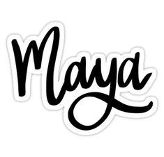 """Maya"" Stickers by ellietography Maya Name, Framed Prints, Canvas Prints, Art Prints, Name Wall Art, Name Stickers, Name Design, Transparent Stickers, Glossier Stickers"