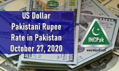 USD to PKR: Dollar rate in Pakistan [27 October 2020]