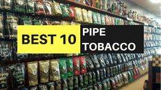 Pipe Tobacco Online – Top 10 Lists Of The Best To Smoke 2018
