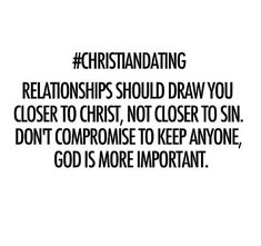 Christian dating should bring you closer to God.