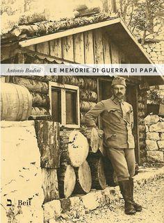 Le memorie di guerra di papà - Antonio Budini