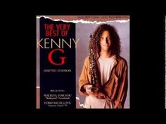 The Very Best Of Kenny G Full Album - 케니지 (+playlist)