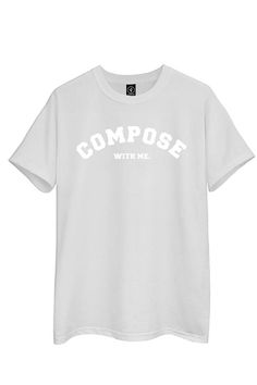 "T-SHIRT WHITE ""COMPOSE WITH ME"""