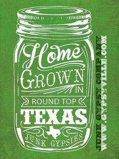homegrown. {junk gypsy co} #masonjar #roundtop #texas