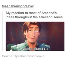 My friends told me that I would most likely be like that if I were in the selection lol I'm also a ginger
