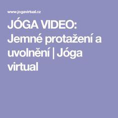 JÓGA VIDEO: Jemné protažení a uvolnění  | Jóga virtual