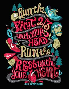 Run the first 2/3 with your head, Run the rest with your head. http://www.ilikerunning.com #running