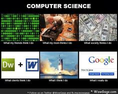"definitely true. All computer science teachers: ""If you can't figure it out, Google it."""