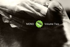 Kickstart MONO Volume Two !! https://www.kickstarter.com/projects/2122756189/mono-volume-two