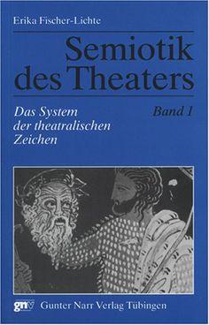Semiotik des Theaters: Semiotik des Theaters 1: Das System der theatralischen Zeichen. Eine Einführung: Bd 1: Amazon.de: Erika Fischer-Licht...
