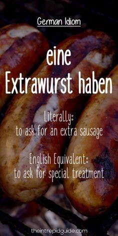 German Idioms eine Extrawurst haben