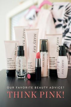 Two simple words: THINK PINK! I love Mary Kay products, what are some of your favorites?