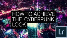 EASILY Achieve the CYBERPUNK look in LIGHTROOM [Free Cyberpunk Presets I...