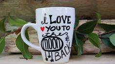 I Love You To The Moon And Back Mug Hand by cottonberrydesigns