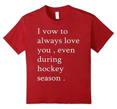 Kids I Vow To Always Love You Even During Hockey Season T-Shirt 4 Cranberry -- Awesome products selected by Anna Churchill