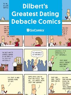 Dilbert tries and fails, and fails again at dating. | Read more Dilbert comics at GoComics.com Garage House, Dating Memes, Dating Quotes, Mom Quotes, Funny Quotes, Dilbert Comics, Design Garage, Dating Over 50, Relationship Comics