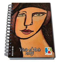 Agenda 2015 Mónica - ASSIDO - Vivir el Arte - Arte Down aplicado en las Agendas Solidarias 2015 de Labor Viva. Labor, Get A Life, Day Planners, Appliques, Art