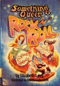 Something Queer in Rock 'N Roll: A Mystery, written by Elizabeth Levy, illustrated by Mordicai Gerstein