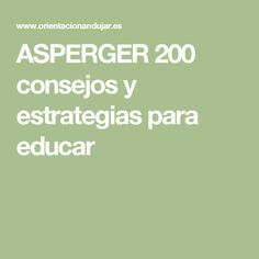 ASPERGER 200 consejos y estrategias para educar Im Lost, Aspergers, Special Needs, Teaching English, Classroom Management, Education, Learning, Tips, Academia