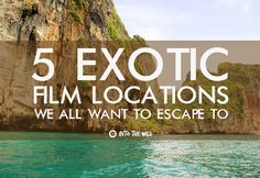 Going to the movies has always been a much welcomed form of escapism and we've always fancied ourselves as the strong protagonist ready to save the day! Here are 5 exotic film locations that everybody is desperate to escape to. #abroad, #adventure, #beach, #environment, #escape, #exotic, #film, #leonardodicaprio, #location, #movies, #top5, #wanderlust