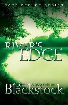 ✅a book with a female author  River's Edge Bk. 3 by Terri Blackstock (2004, Paperback)