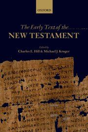 The Early Text of the New Testament - Hardcover - Charles E. Hill; Michael J. Kruger - Oxford University Press